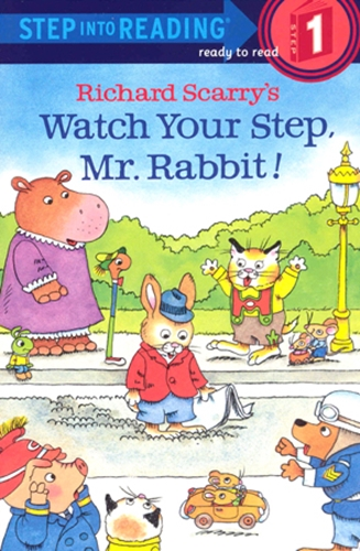 SIR(Step1): Richard Scarry's Watch Your Step, Mr. Rabbit!