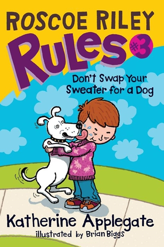 #3: Don't Swap Your Sweater for a Dog (Roscoe Riley Rules)