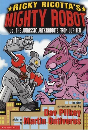 #5 Ricky Ricotta's Mighty Robot Vs. The Jurassic Jackrabbits From Jupiter